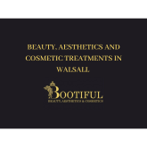 Beauty and Aesthetics Treatments in Walsall from Bootiful Beauty, Aesthetics and Cosmetics