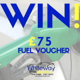 WIN £75 OF FUEL WITH WHITEWAY MOTORS