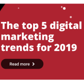 Top 5 Digital Marketing Trends for 2019