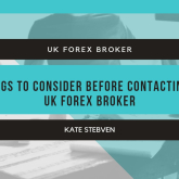 Things to consider before contacting a UK Forex Broker