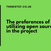The preferences of utilizing open source in the project