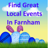 Your guide to things to do in Farnham – 12th April to 25th April