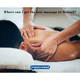 Where can I get the best massage in Walsall?