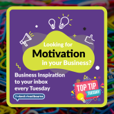 Motivation, Inspiration and Business Basics Direct To Your Inbox