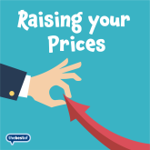 New Year TOP TIP - Raise Your Prices!!