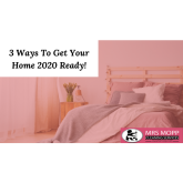 3 Ways To Get Your Home 2020 Ready!