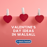 Feel the love this Valentine's Day in Walsall!