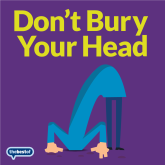 Don't Bury Your Head