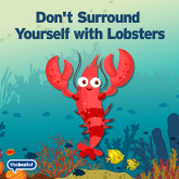 Marketing Tips - Don't Surround Yourself with Lobsters