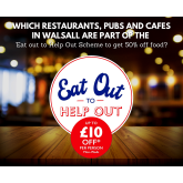 Which restaurants, pubs and cafes in Walsall are part of the 'Eat out to Help Out Scheme to get 50% off food?