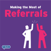 Marketing tip - Making the Most of Referrals