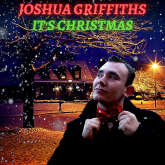 Joshua Griffiths - Its Christmas!