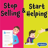 Top Tip - Stop Selling, Start Helping