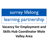 Vacancy for Employment and Skills Hub Coordinator with Surrey Lifelong Learning Partnership – Mole Valley Area