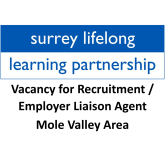 Vacancy for Recruitment / Employer Liaison Agent with Surrey Lifelong Learning Partnership – Mole Valley Area