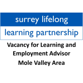 Vacancy for Learning and Employment Advisor with Surrey Lifelong Learning Partnership – Mole Valley Area