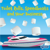Toilet Rolls and Speedboats