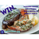 Win a 3 course dinner for two people at Pier 17 courtesy of safeclean.gg