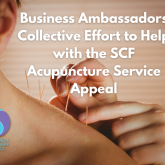 Business Ambassadors Collective Effort to Help with the SCF Acupuncture Service Appeal