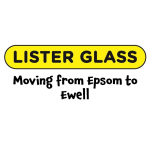 Lister Glass #Epsom are on the move to #Ewell