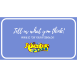 WIN £50 CASH... Just tell AdventureLand what you think!