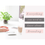 Everything you need to know about Branding