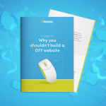 A Kensa Guide to why you shouldn't build a DIY website!
