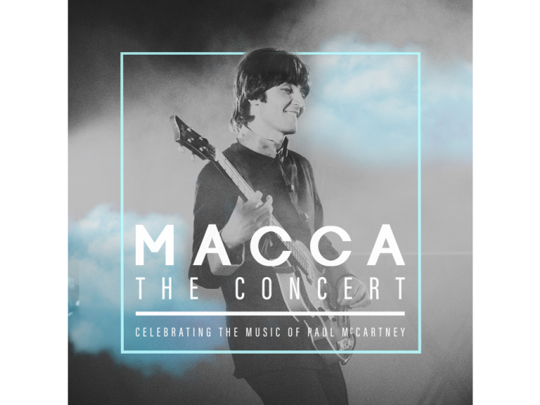MACCA THE CONCERT – CELEBRATING THE MUSIC OF PAUL MCCARTNEY