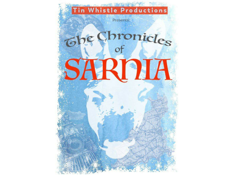 TIN WHISTLE PRODUCTIONS PRESENTS THE CHRONICLES OFSARNIA