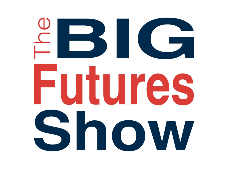 The BIG Futures Show