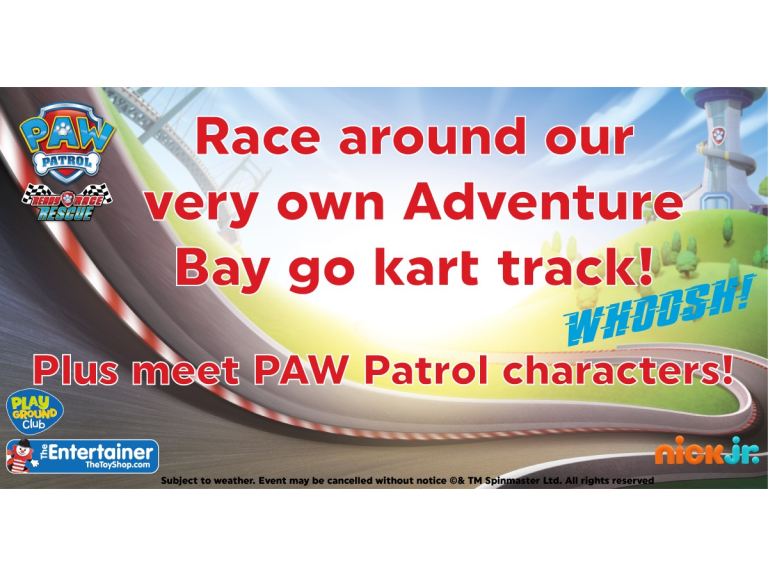 Race Around Your Very Own Adventure Bay go kart track & meet Paw Patrol Characters!