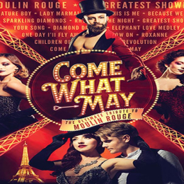 Come What May - The Ultimate Tribute to Moulin Rouge @EpsomPlayhouse  @Sweeney_Ents