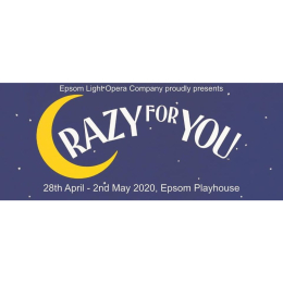 POSTPONED UNTIL OCTOBER Crazy For You – with Epsom Light Opera at @EpsomPlayhouse @EpsomLightOpera