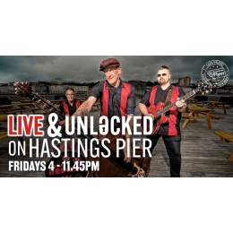 Live & Unlocked on Hastings Pier (FREE)