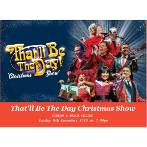 That'll Be The Day Christmas Show for @EpsomPlayhouse #LiveStreaming 6th Dec – Download available #FestiveFeelGoodFactor.