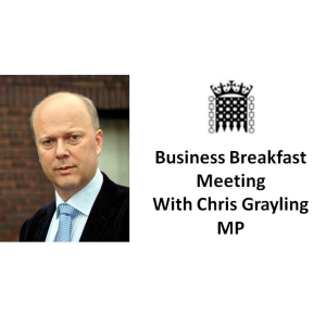 Business Breakfast Meeting in #Epsom with Chris Grayling MP