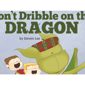 Don't Dribble on the Dragon