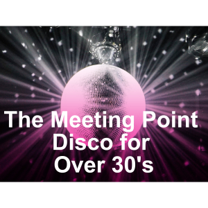 Meeting Point Over 30's Disco's - Woodgreen - June 2017