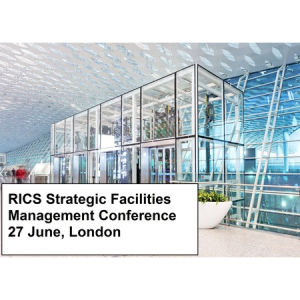 RICS Strategic Facilities Management Conference - London, June 27