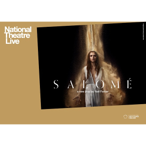 NT Live - Salome - Pavilions Teignmouth
