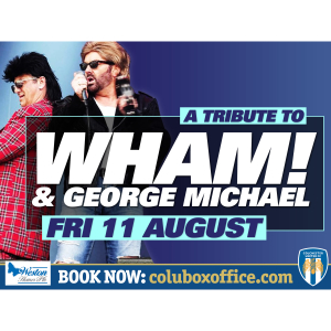 Wham & George Michael Tribute!
