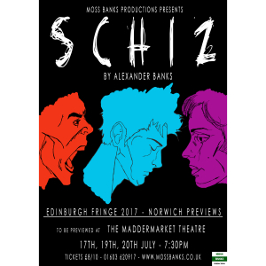 SCHIZ by Alexander Banks - Norwich Previews for New Writing to debut at Edinburgh Fringe 2017