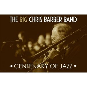 The Big Chris Barber Band - Centenary of Jazz