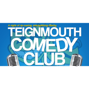 Teignmouth Comedy Club - August - Pavilions Teignmouth