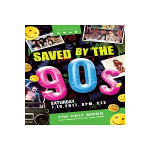 Saved By The 90s @ The Half Moon Putney
