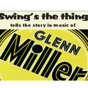 Swings The Thing Presents  The Glenn Miller Story.