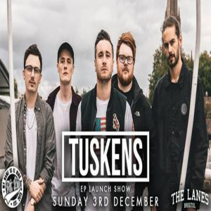 Tuskens EP Launch Show + Supports