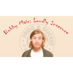 Bobby Mair: Loudly Insecure