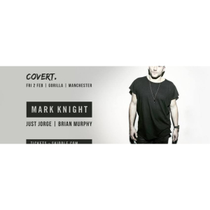 Covert presents Mark Knight