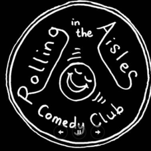 February 24th Rolling in the Aisles Comedy Club